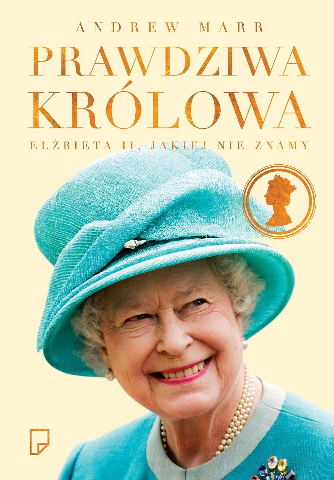 Prawdziwa Królowa. Elżbieta II jakiej nie znamy - Andrew Marr