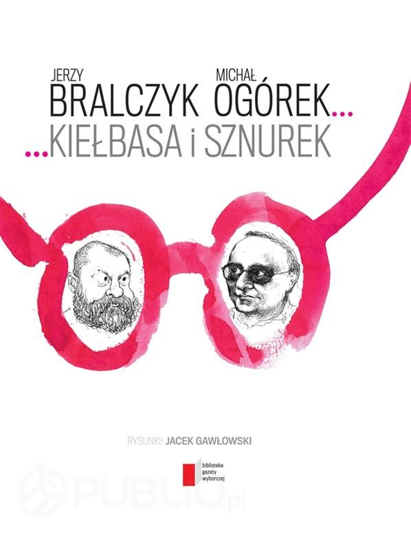 """Bralczyk Ogórek """"Kiełbasa i sznurek"""""""