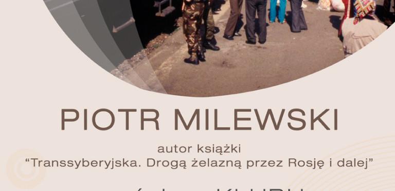 [NA ŻYWO w poniedziałek o 17.00] Piotr Milewski - spotkanie autorskie
